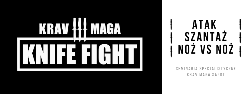 Seminarium Krav Maga SAGOT: KNIFE FIGHT