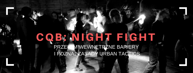 Seminarium Krav Maga SAGOT CQB: NIGHT FIGHT